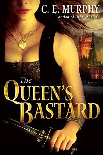 The Queen's Bastard By C.E. Murphy