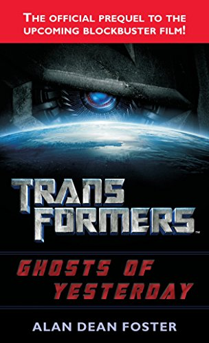 Transformers: Ghosts of Yesterday By Alan Dean Foster