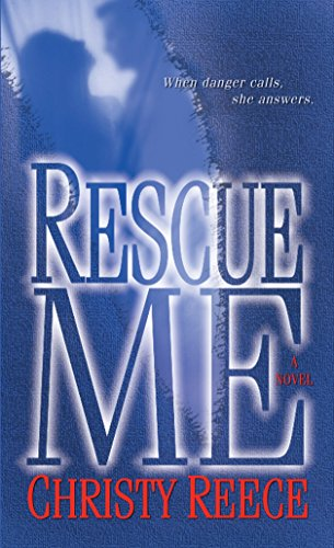 Rescue Me (Last Chance Rescue) By Christy Reece