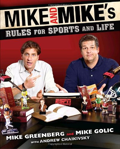 Mike And Mike's Rules For Sports And Life By