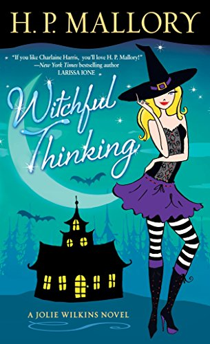 Witchful Thinking By H P Mallory