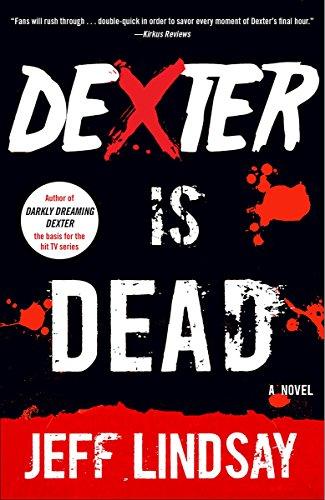 Dexter Is Dead By Jeff Lindsay