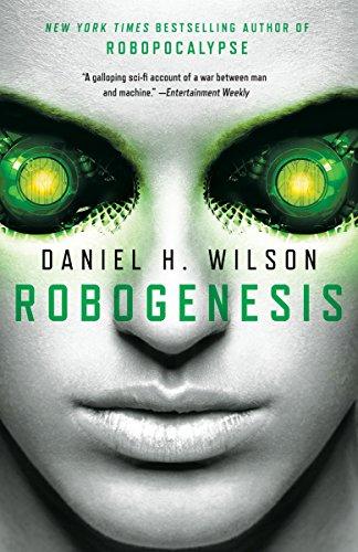 Robogenesis By Daniel H Wilson
