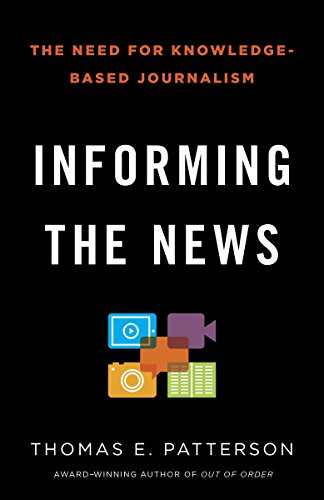 Informing The News By Thomas E. Patterson