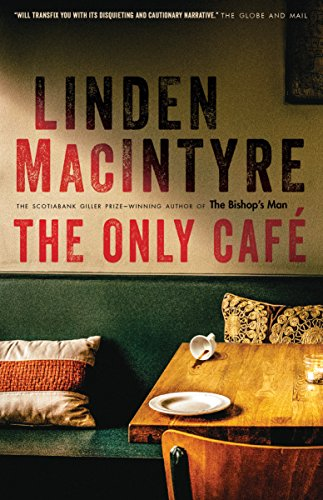 The Only Cafe By Linden MacIntyre