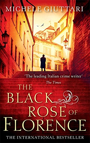 The Black Rose Of Florence By Michele Giuttari