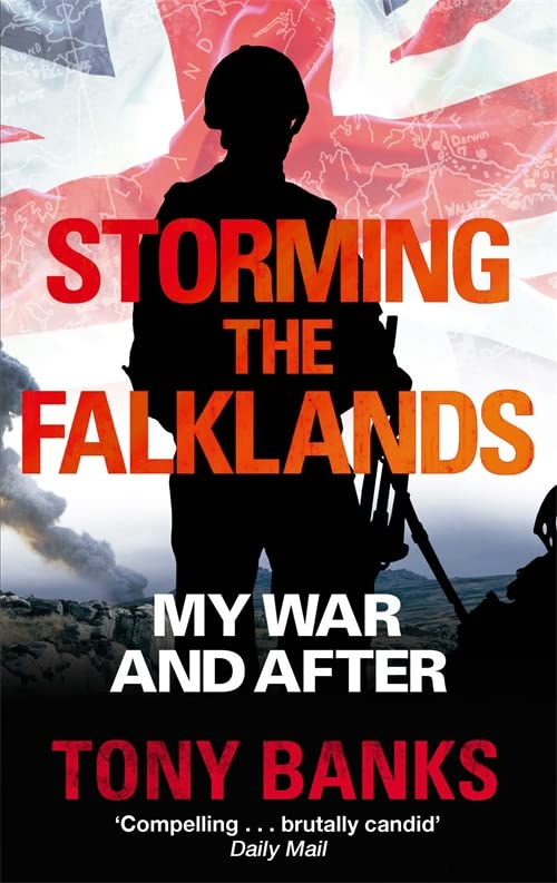 Storming The Falklands By Tony Banks