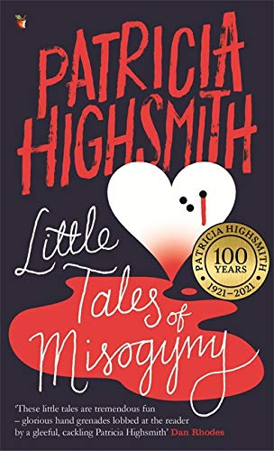 Little Tales of Misogyny: A Virago Modern Classic by Patricia Highsmith