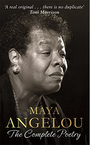 Maya Angelou: The Complete Poetry By Maya Angelou