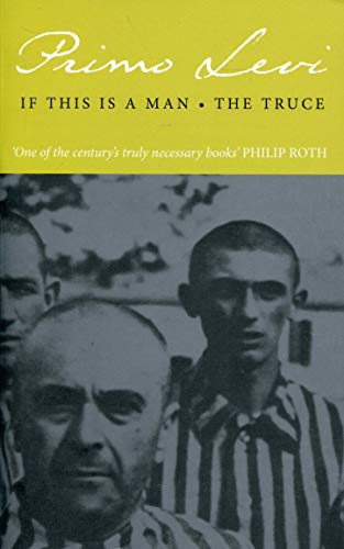 If This Is A Man/The Truce By Primo Levi