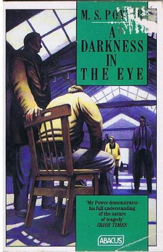 A Darkness in the Eye By M. S. Power