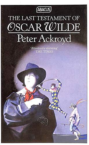 The Last Testament of Oscar Wilde By Peter Ackroyd
