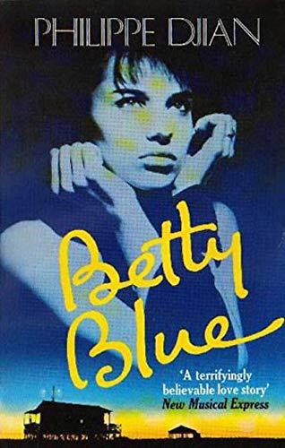 Betty Blue By Philippe Djian
