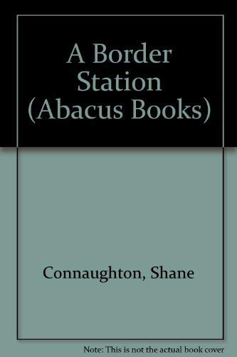 A Border Station By Shane Connaughton