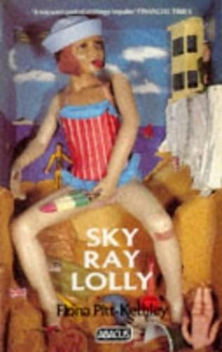 Sky Ray Lolly (Abacus Books) By Fiona Pitt-Kethley