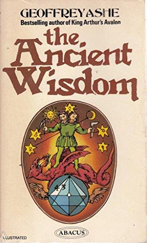 Ancient Wisdom By Geoffrey Ashe