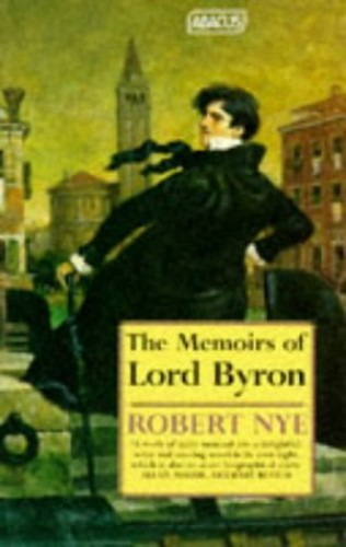 The Memoirs of Lord Byron von Robert Nye