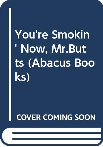 You're Smokin' Now, Mr.Butts By G. B. Trudeau