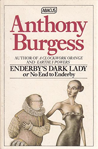 Enderby's Dark Lady, or No End to Enderby By Anthony Burgess