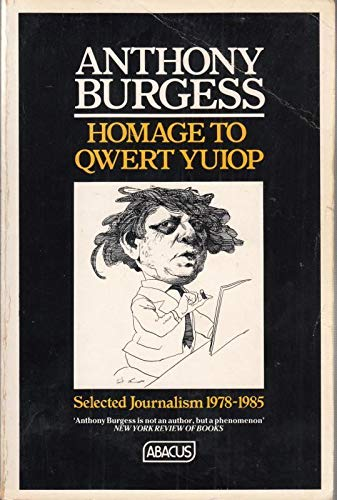 Homage To Qwert Yuiop (Abacus Books) By Anthony Burgess