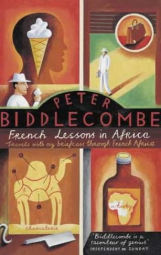 French Lessons In Africa By Peter Biddlecombe