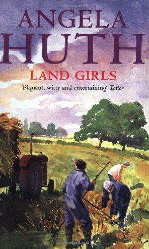 Land Girls By Angela Huth