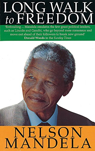 A Long Walk to Freedom: The Autobiography of Nelson Mandela by Nelson Mandela