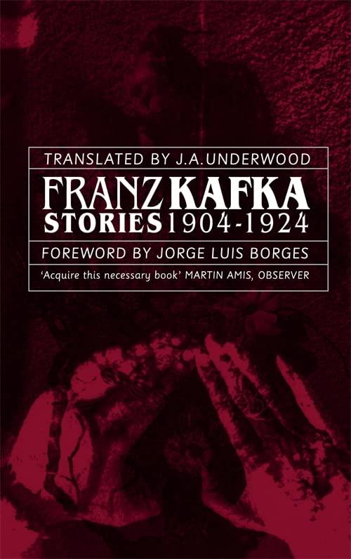 Franz Kafka Stories 1904-1924 By Franz Kafka