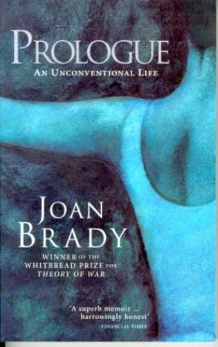 Prologue: An Unconventional Life By Joan Brady
