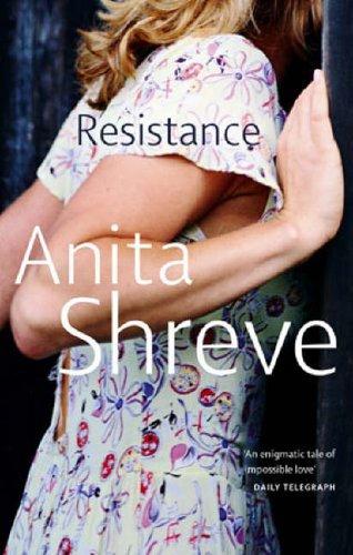 Resistance By Anita Shreve