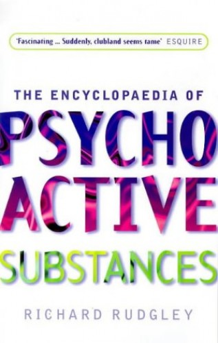 Encyclopedia Of Psychoactive Substances By Richard Rudgley