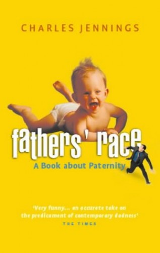 Fathers' Race By Charles Jennings