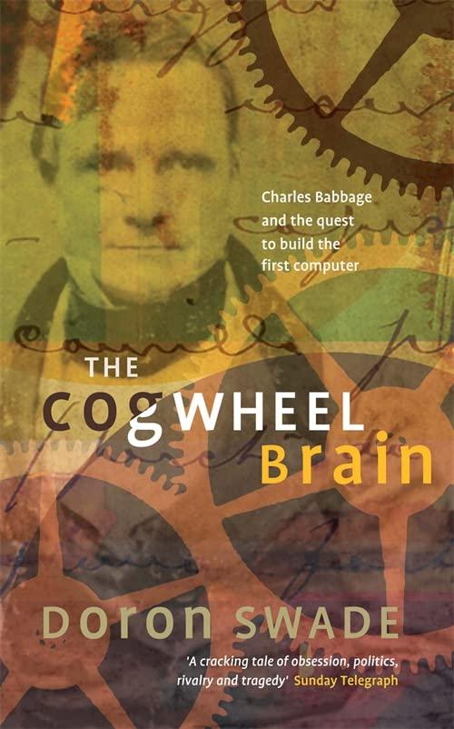 The Cogwheel Brain By Doron Swade
