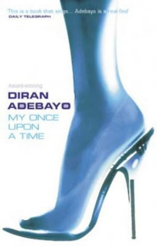 My Once Upon A Time By Diran Adebayo