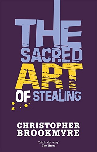 The Sacred Art Of Stealing By Christopher Brookmyre