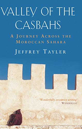 Valley Of The Casbahs By Jeffrey Tayler