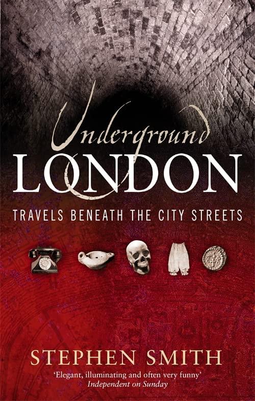 Underground London By Stephen Smith