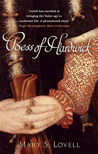 Bess of Hardwick: First Lady of Chatsworth by Mary S. Lovell
