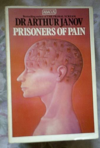 Prisoners of Pain By Arthur Janov