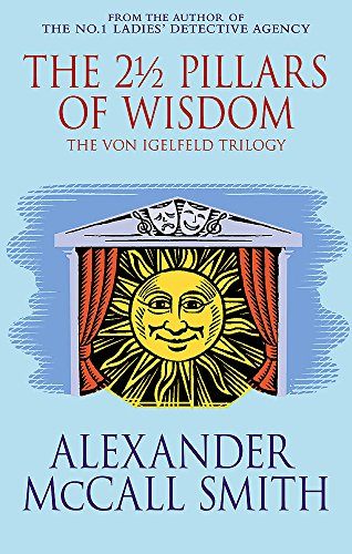 The 21/2 Pillars of Wisdom By Alexander McCall Smith
