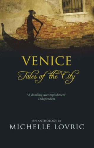 Venice: Tales Of The City By Michelle Lovric