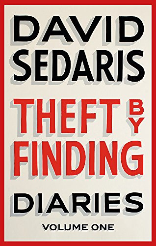 Theft by Finding: Diaries: Volume One By David Sedaris
