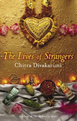The Lives Of Strangers by Chitra Banerjee Divakaruni