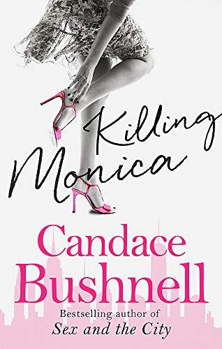 Killing Monica by Candace Bushnell
