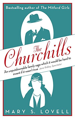 The Churchills: A Family at the Heart of History - from the Duke of Marlborough to Winston Churchill by Mary S. Lovell