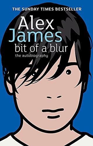 Bit Of A Blur By Alex James