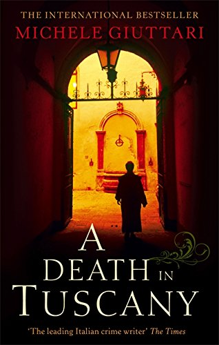 A Death In Tuscany (Michele Ferrara) By Michele Giuttari