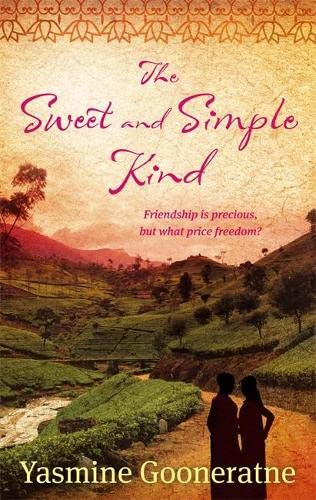The Sweet And Simple Kind By Yasmine Gooneratne