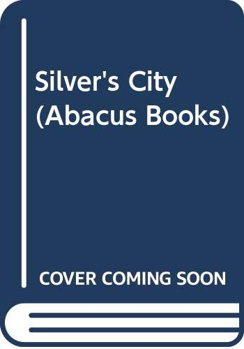 Silver's City By Maurice Leitch