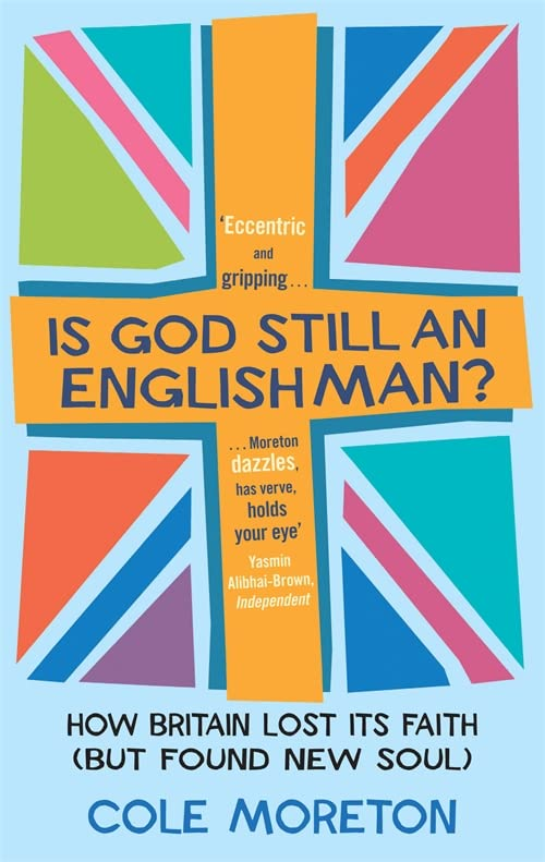 Is God Still An Englishman? By Cole Moreton